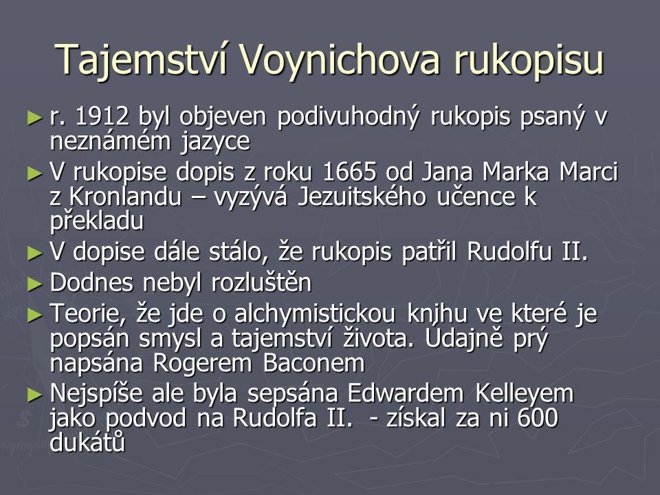 Tajemství Voynichova rukopisu ► r. 1912 byl objeven podivuhodný rukopis psaný v neznámém jazyce ► V rukopise dopis z roku 1665 od Jana Marka Marci z K