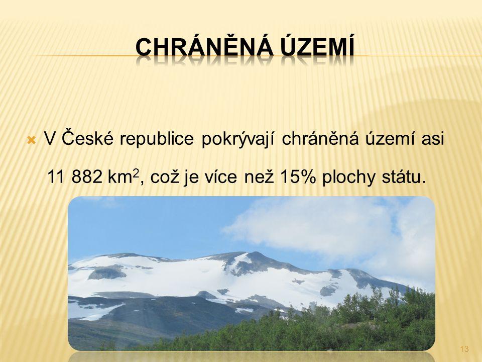  V České republice pokrývají chráněná území asi 11 882 km 2, což je více než 15% plochy státu. 13