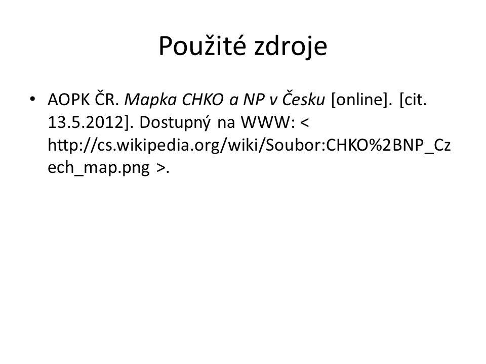 Použité zdroje AOPK ČR. Mapka CHKO a NP v Česku [online]. [cit. 13.5.2012]. Dostupný na WWW:.