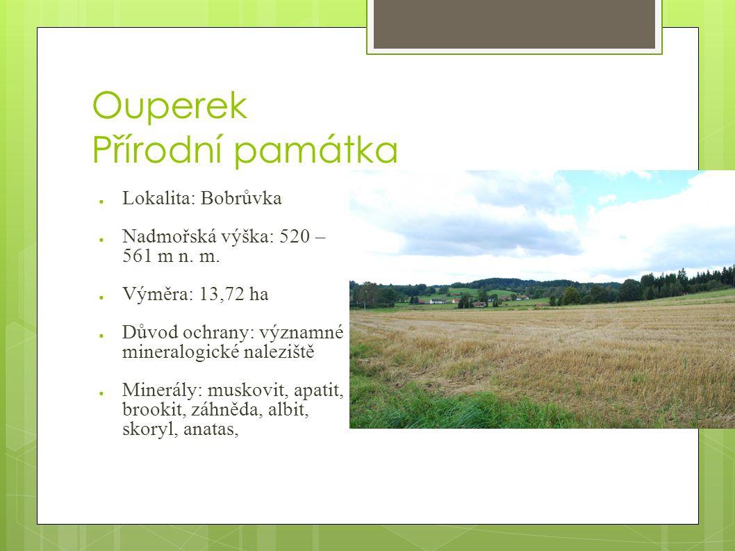 Ouperek Přírodní památka ● Lokalita: Bobrůvka ● Nadmořská výška: 520 – 561 m n.