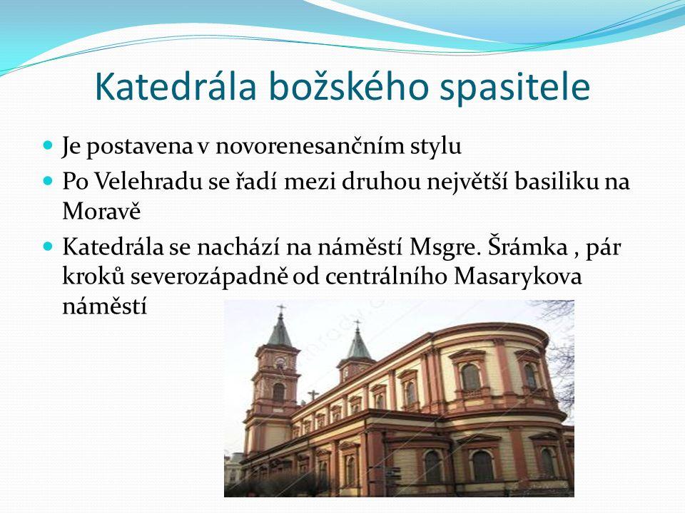 Katedrála božského spasitele Je postavena v novorenesančním stylu Po Velehradu se řadí mezi druhou největší basiliku na Moravě Katedrála se nachází na náměstí Msgre.