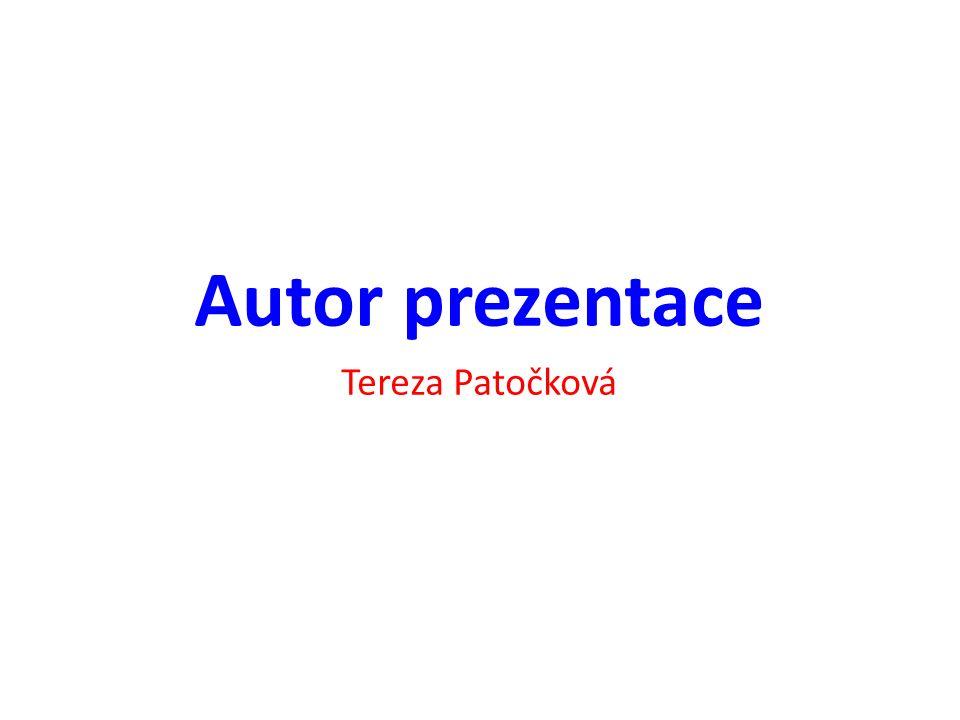 Autor prezentace Tereza Patočková