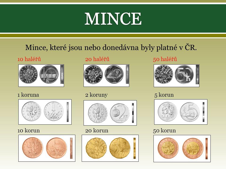 10 haléřů 20 haléřů 50 haléřů 1 koruna 2 koruny 5 korun 10 korun 20 korun 50 korun Mince, které jsou nebo donedávna byly platné v ČR.