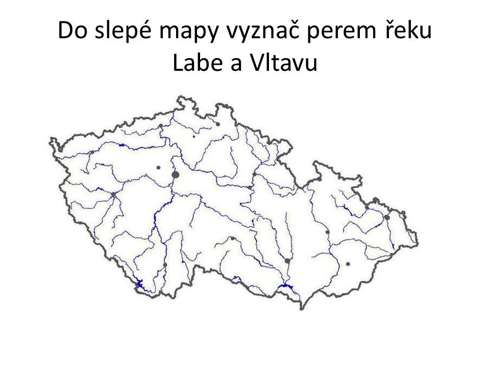 Do slepé mapy vyznač perem řeku Labe a Vltavu