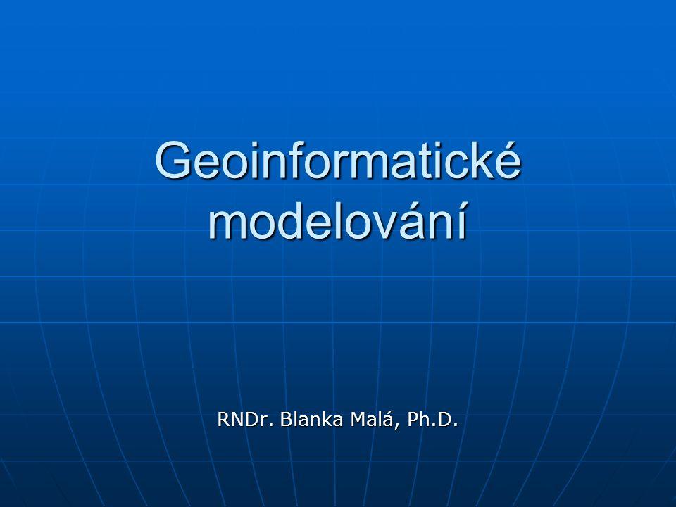 Geoinformatické modelování Spojuje realitu s jejím účelovým popisem (modelem) Vznikají geoinformatické modely Použití v mnoha aplikacích (např.