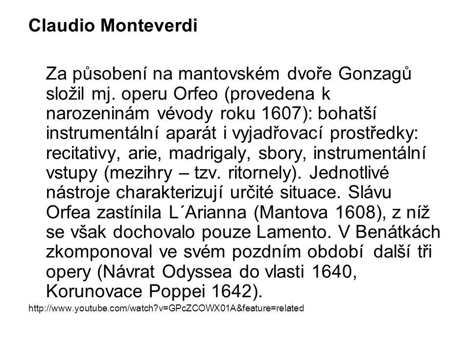 Claudio Monteverdi Za působení na mantovském dvoře Gonzagů složil mj.