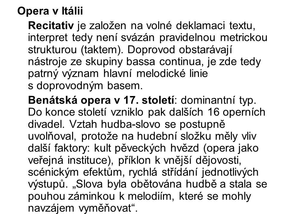Opera v Itálii Recitativ je založen na volné deklamaci textu, interpret tedy není svázán pravidelnou metrickou strukturou (taktem).