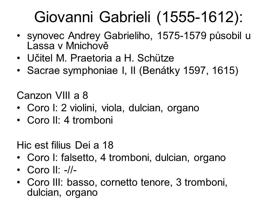 Giovanni Gabrieli (1555-1612): synovec Andrey Gabrieliho, 1575-1579 působil u Lassa v Mnichově Učitel M.