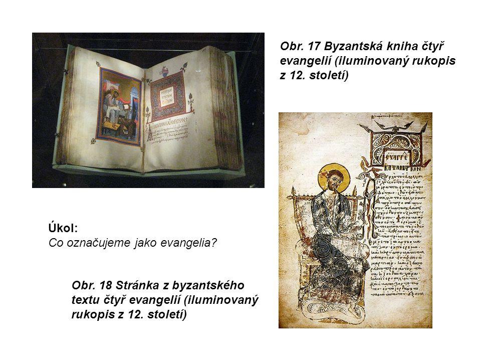 Obr. 18 Stránka z byzantského textu čtyř evangelií (iluminovaný rukopis z 12.