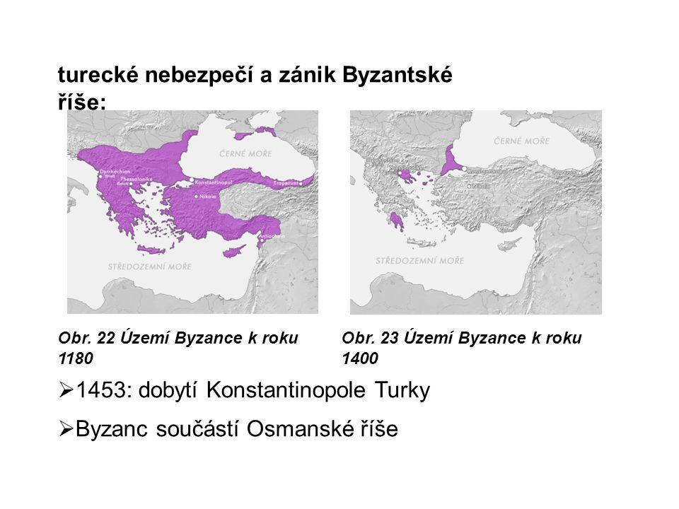 turecké nebezpečí a zánik Byzantské říše: Obr. 22 Území Byzance k roku 1180 Obr.