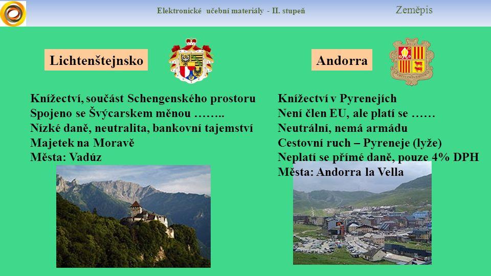 Elektronické učební materiály - II. stupeň Zeměpis LichtenštejnskoAndorra Knížectví, součást Schengenského prostoru Spojeno se Švýcarskem měnou …….. N