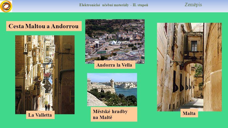 Elektronické učební materiály - II. stupeň Zeměpis Cesta Maltou a Andorrou Andorra la Vella Malta La Valletta Městské hradby na Maltě