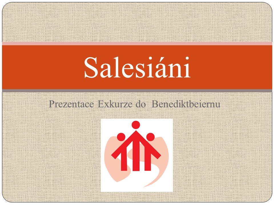 Prezentace Exkurze do Benediktbeiernu Salesiáni