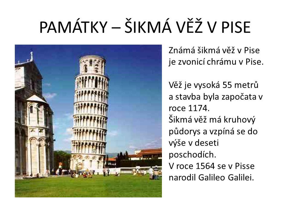 Známá šikmá věž v Pise je zvonicí chrámu v Pise. Věž je vysoká 55 metrů a stavba byla započata v roce 1174. Šikmá věž má kruhový půdorys a vzpíná se d
