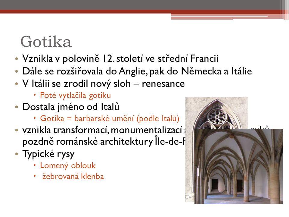 Gotika Vznikla v polovině 12.