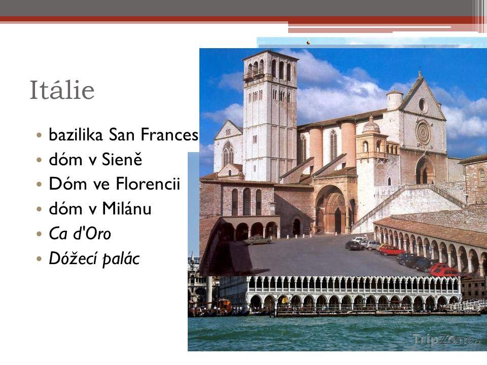 Itálie bazilika San Francesco v Assisi dóm v Sieně Dóm ve Florencii dóm v Milánu Ca d Oro Dóžecí palác