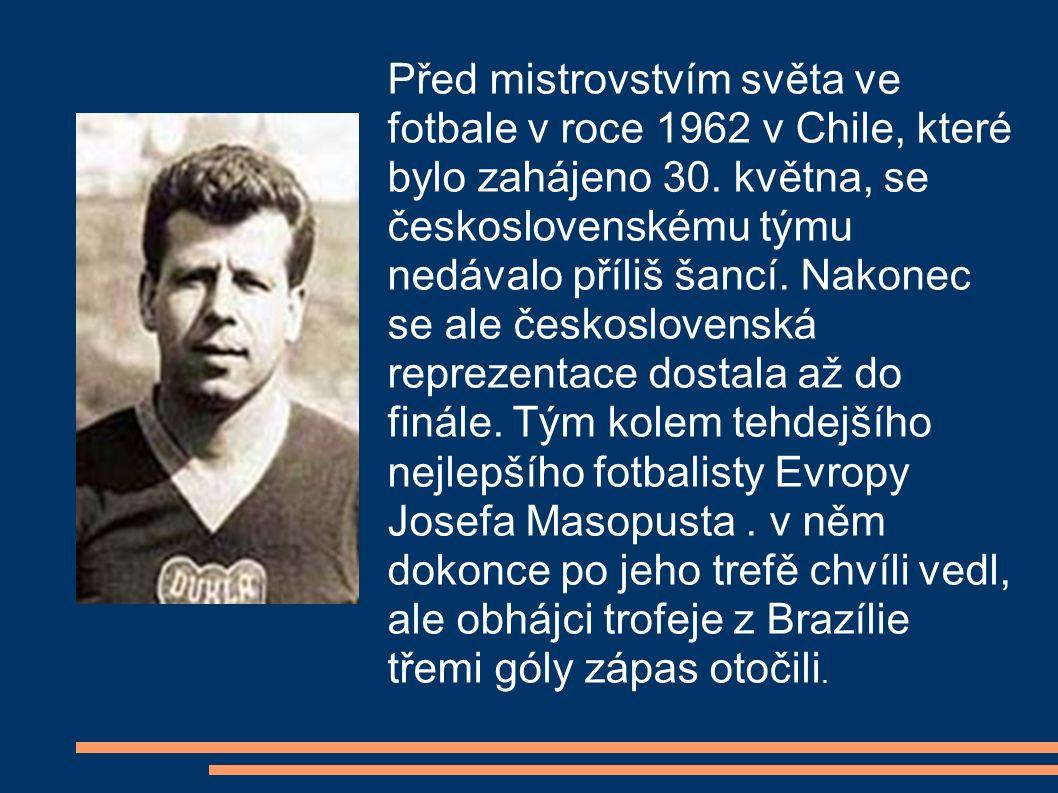 Před mistrovstvím světa ve fotbale v roce 1962 v Chile, které bylo zahájeno 30.