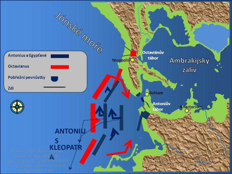 Octaviánův tábor Antoniův tábor Anactorium Actium Nicopolis KLEOPATR A ANTONIU S Antonius a Egypťané Octavianus Pobřežní pevnůstky Zdi Dostupné z Meto