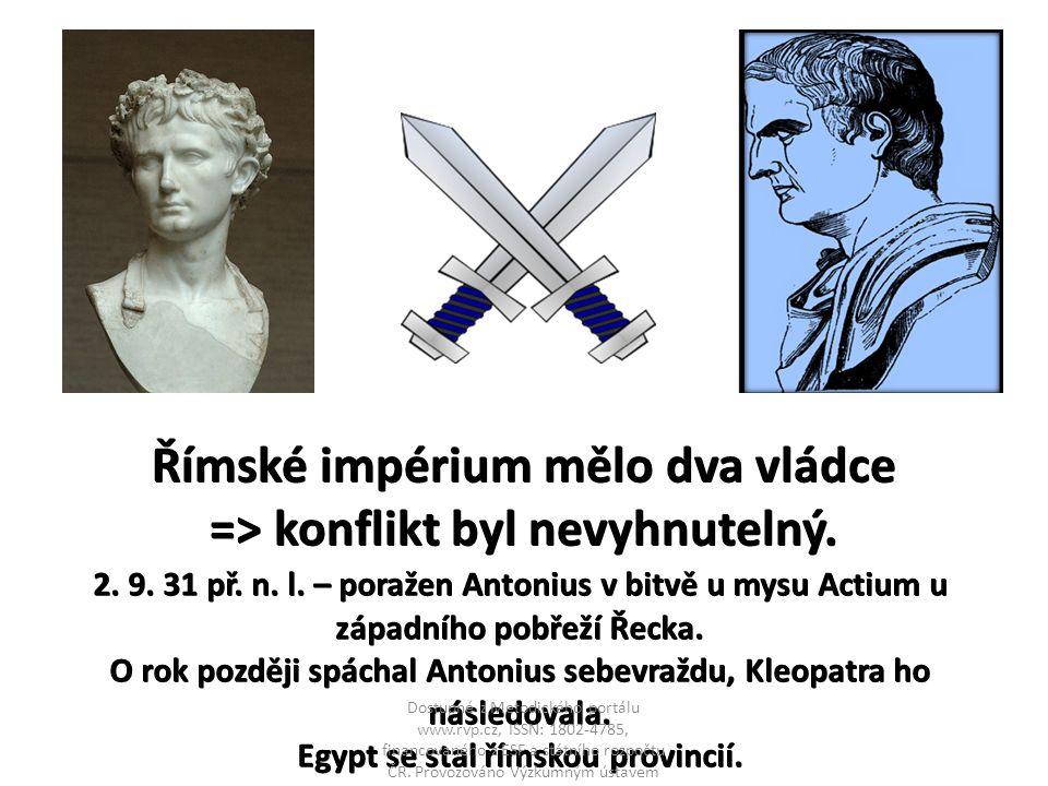 Římské impérium mělo dva vládce => konflikt byl nevyhnutelný.