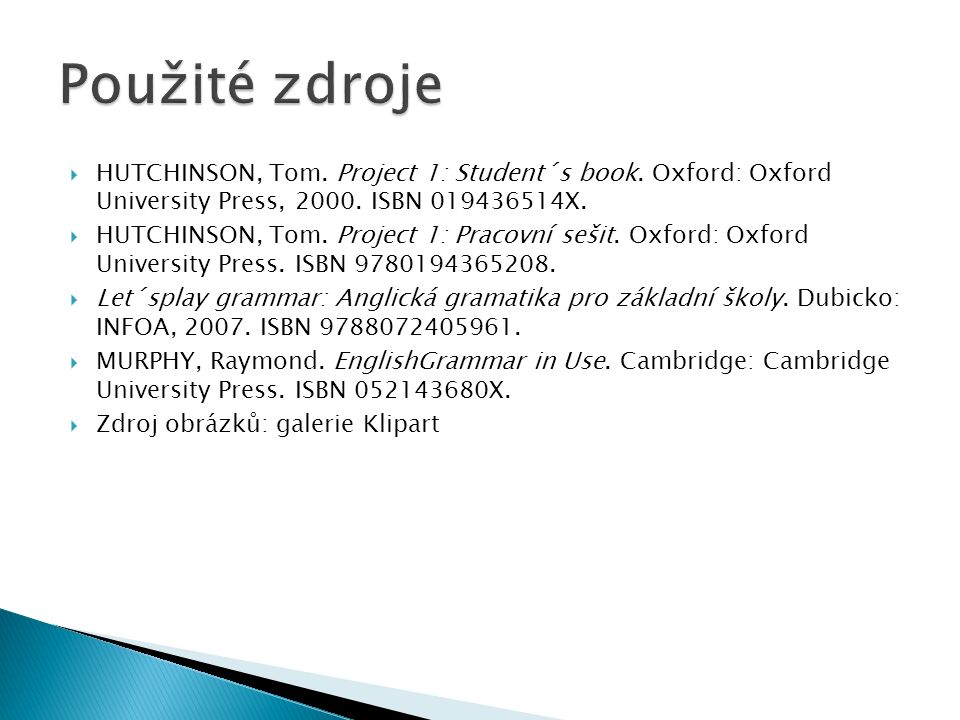  HUTCHINSON, Tom. Project 1: Student´s book. Oxford: Oxford University Press, 2000.