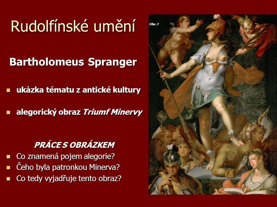 Rudolfínské umění Bartholomeus Spranger Bartholomeus Spranger ukázka tématu z antické kultury ukázka tématu z antické kultury alegorický obraz Triumf