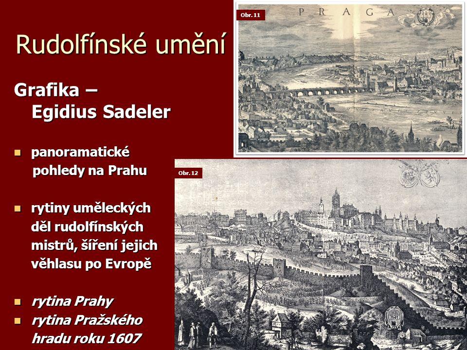 Rudolfínské umění Grafika – Egidius Sadeler panoramatické panoramatické pohledy na Prahu pohledy na Prahu rytiny uměleckých rytiny uměleckých děl rudo