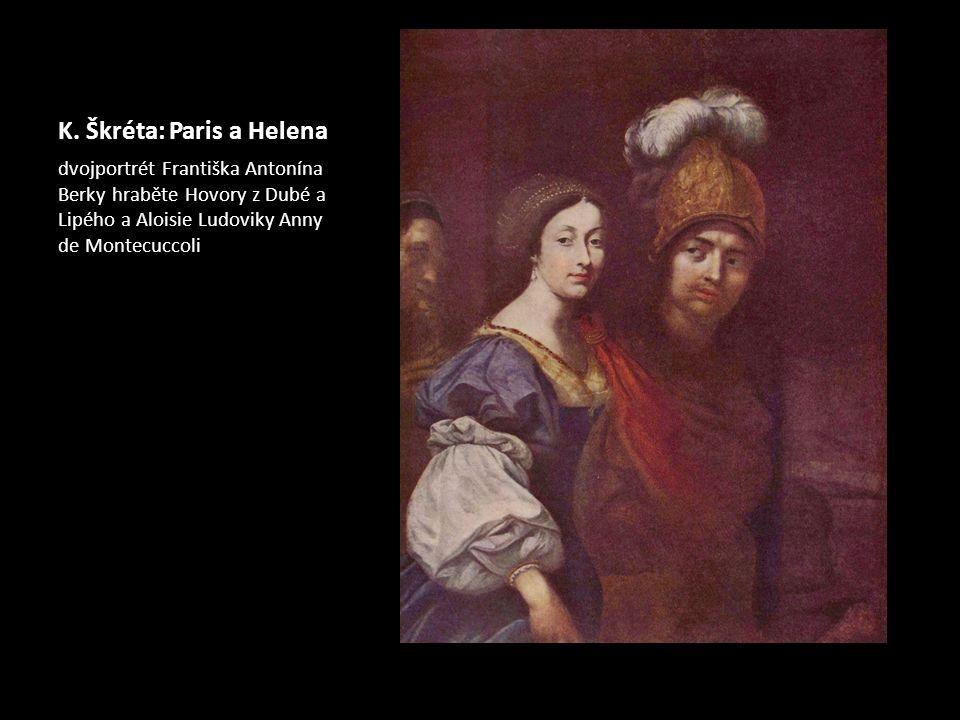 K. Škréta: Paris a Helena dvojportrét Františka Antonína Berky hraběte Hovory z Dubé a Lipého a Aloisie Ludoviky Anny de Montecuccoli