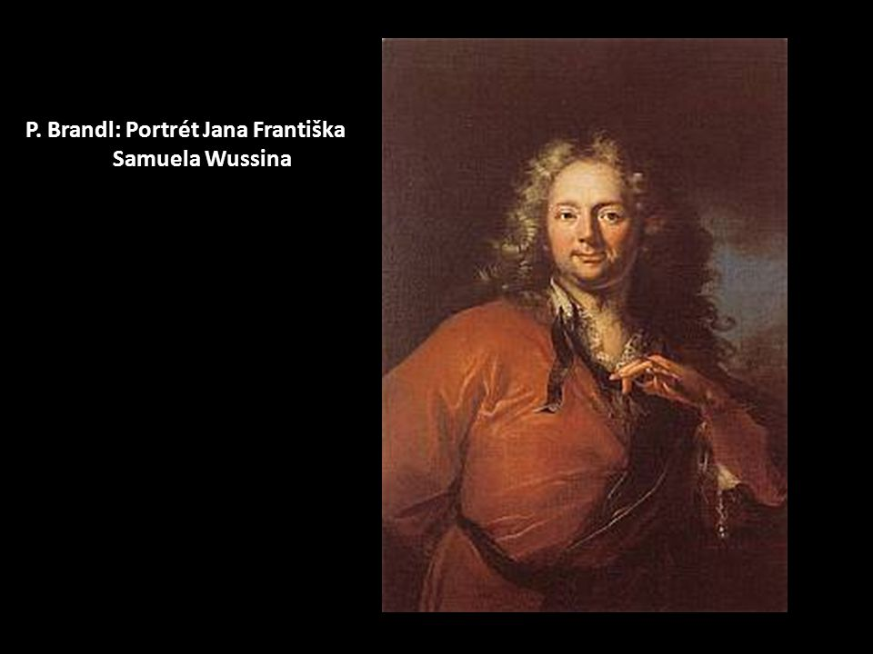 P. Brandl: Portrét Jana Františka Samuela Wussina