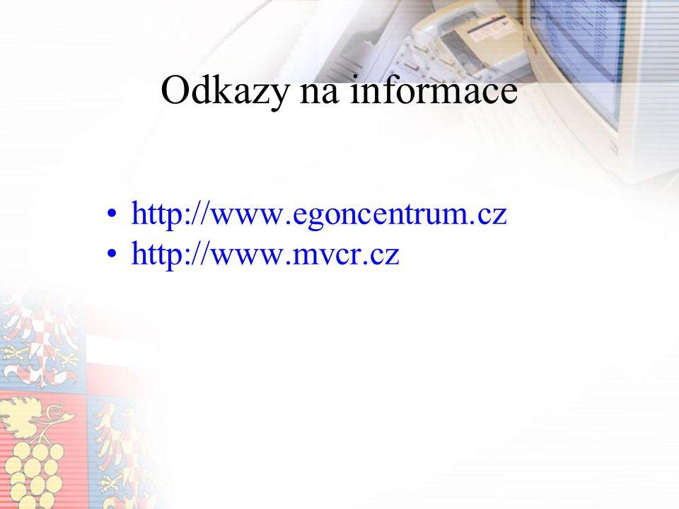 Odkazy na informace http://www.egoncentrum.cz http://www.mvcr.cz