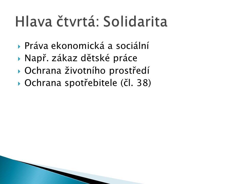  Práva ekonomická a sociální  Např.