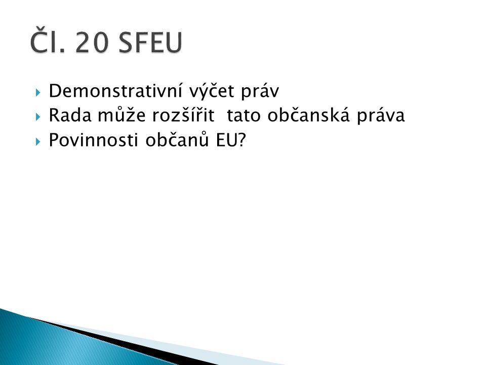  Demonstrativní výčet práv  Rada může rozšířit tato občanská práva  Povinnosti občanů EU