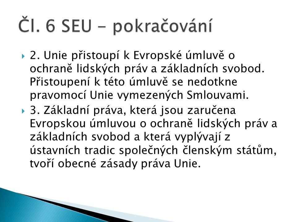  2. Unie přistoupí k Evropské úmluvě o ochraně lidských práv a základních svobod.