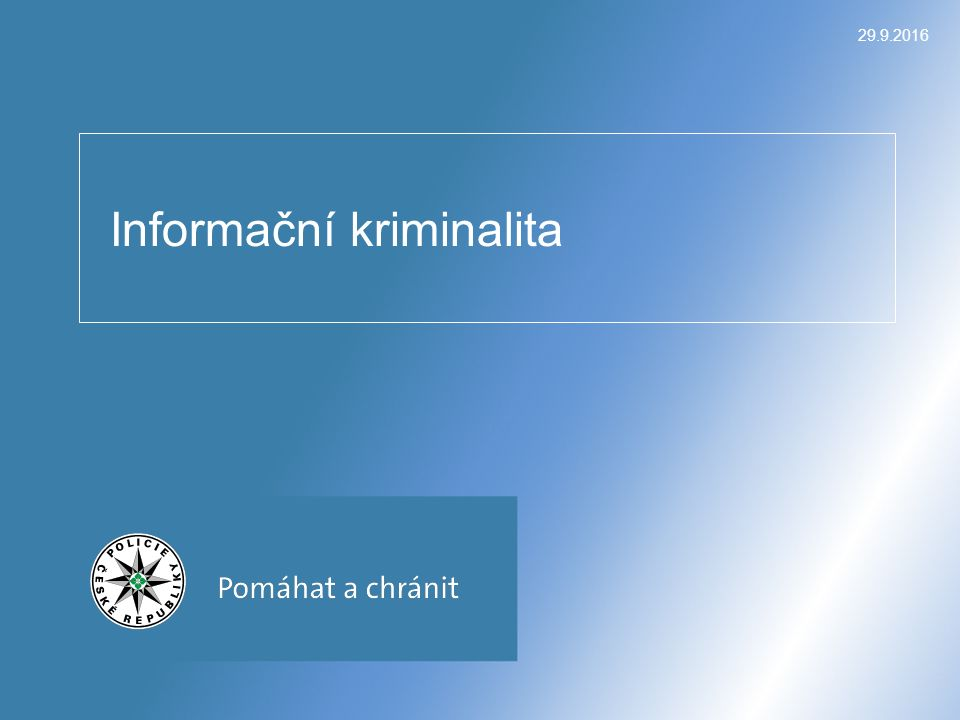 29.9.2016 Informační kriminalita
