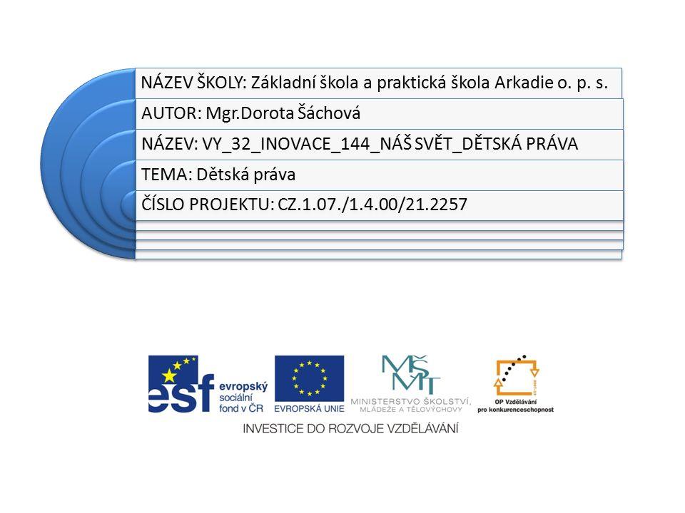 NÁZEV ŠKOLY: Základní škola a praktická škola Arkadie o.