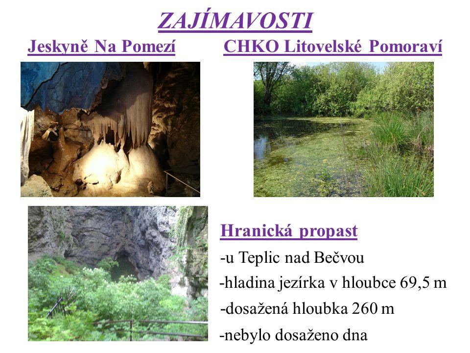ZAJÍMAVOSTI Jeskyně Na Pomezí CHKO Litovelské Pomoraví Hranická propast -u Teplic nad Bečvou -hladina jezírka v hloubce 69,5 m - dosažená hloubka 260 m -nebylo dosaženo dna