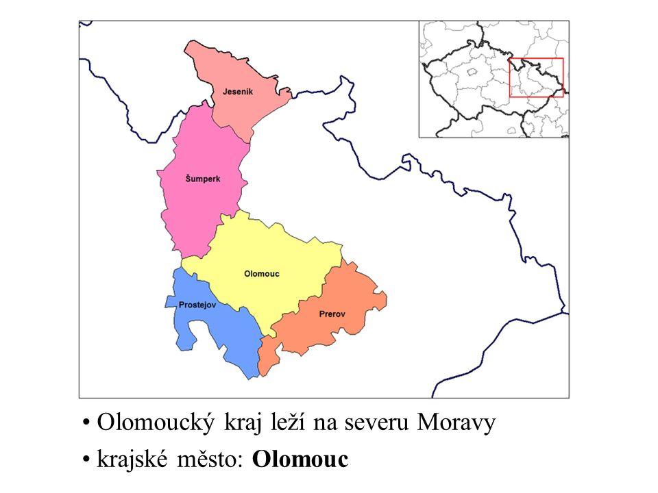 Olomoucký kraj leží na severu Moravy krajské město: Olomouc