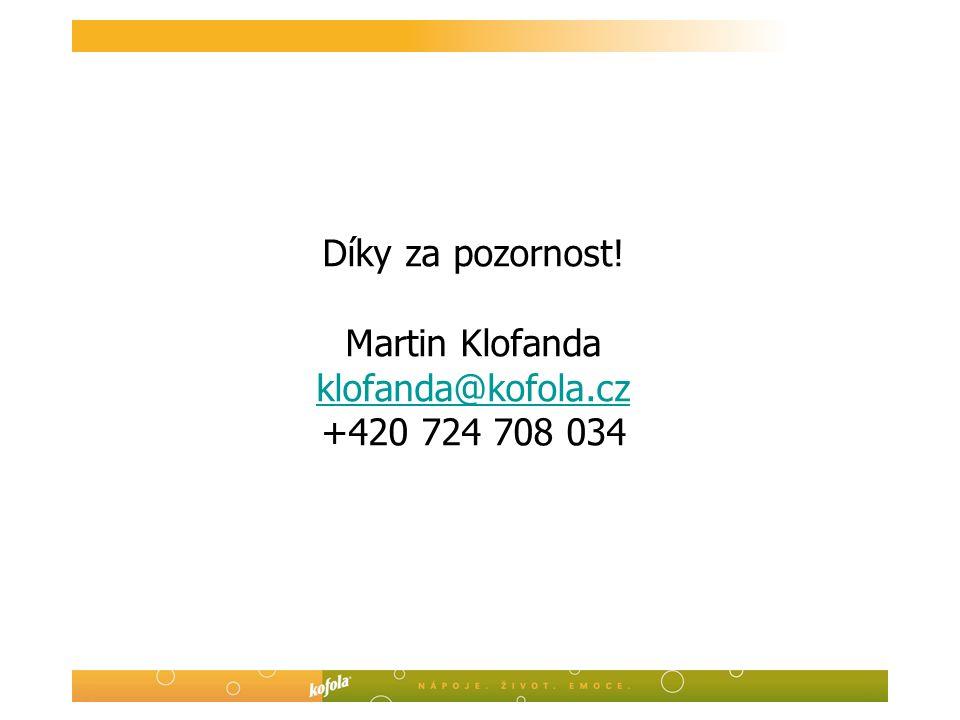 Díky za pozornost! Martin Klofanda klofanda@kofola.cz +420 724 708 034 klofanda@kofola.cz