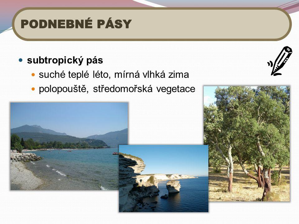 subtropický pás suché teplé léto, mírná vlhká zima polopouště, středomořská vegetace