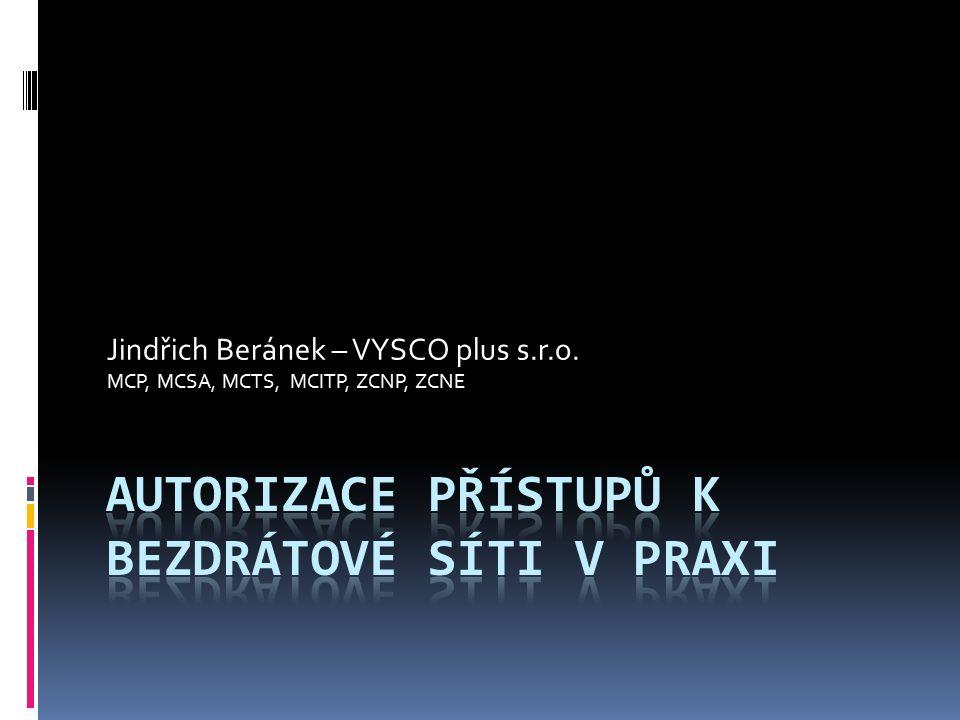Jindřich Beránek – VYSCO plus s.r.o. MCP, MCSA, MCTS, MCITP, ZCNP, ZCNE
