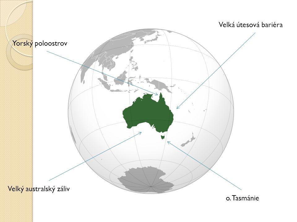 Yorský poloostrov Velká útesová bariéra o. Tasmánie Velký australský záliv