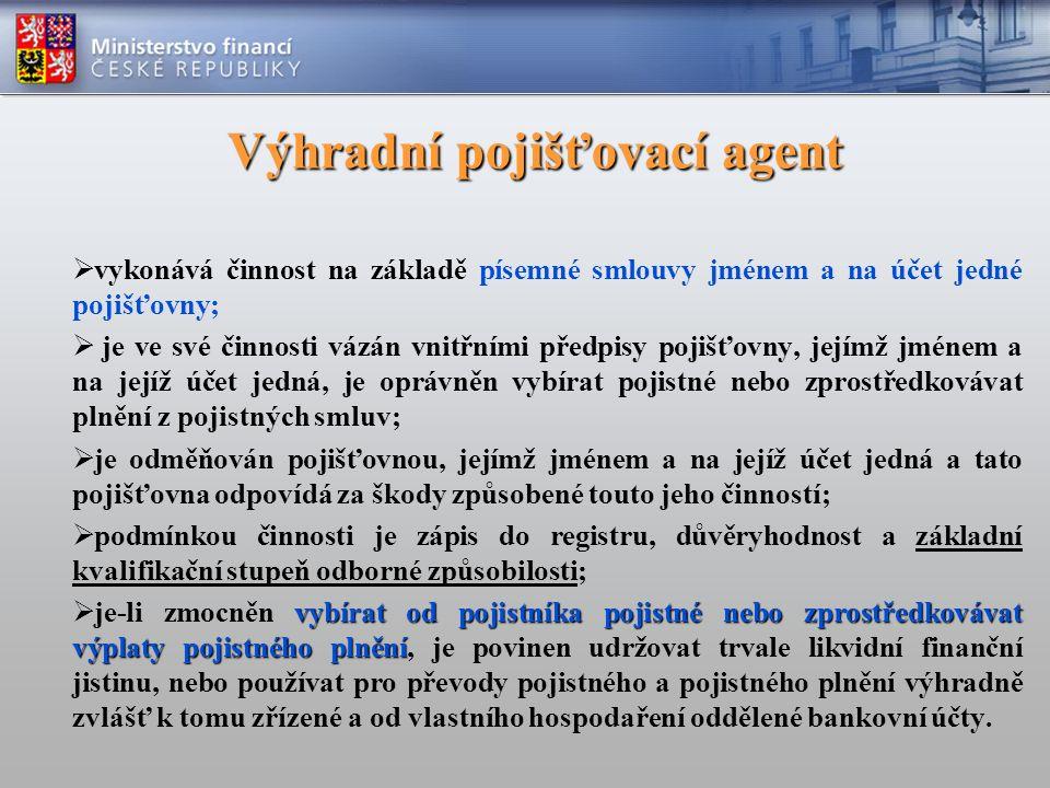 Výhradní pojišťovací agent  vykonává činnost na základě písemné smlouvy jménem a na účet jedné pojišťovny;  je ve své činnosti vázán vnitřními předp