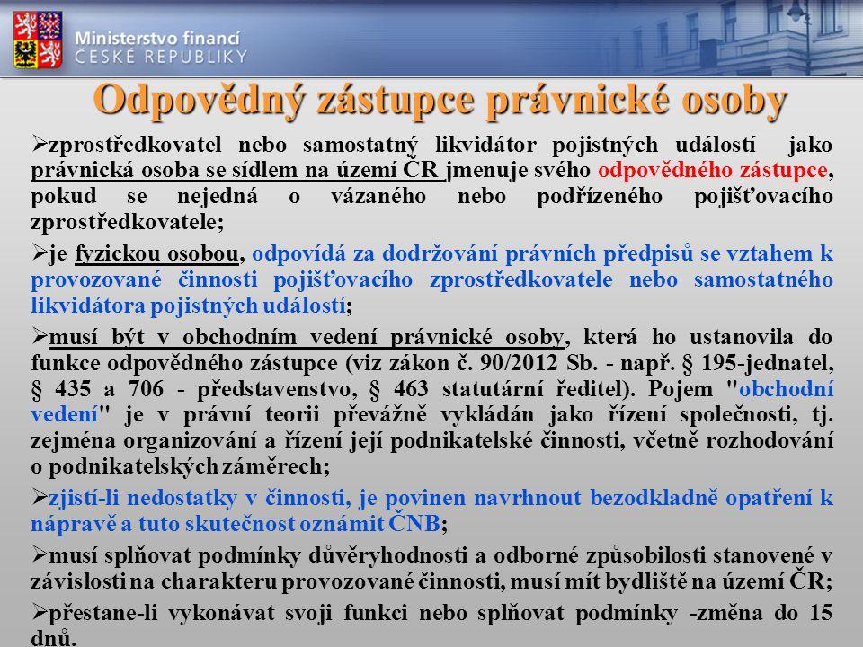 Odpovědný zástupce právnické osoby  zprostředkovatel nebo samostatný likvidátor pojistných událostí jako právnická osoba se sídlem na území ČR jmenuj