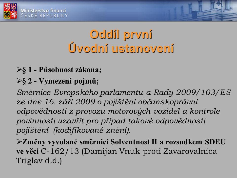 Oddíl první Úvodní ustanovení  § 1 - Působnost zákona;  § 2 - Vymezení pojmů; Směrnice Evropského parlamentu a Rady 2009/103/ES ze dne 16. září 2009