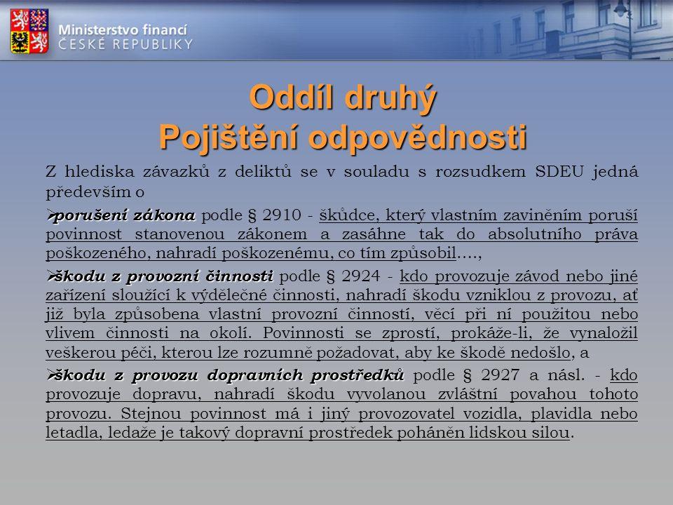 Oddíl druhý Pojištění odpovědnosti Z hlediska závazků z deliktů se v souladu s rozsudkem SDEU jedná především o  porušení zákona  porušení zákona po