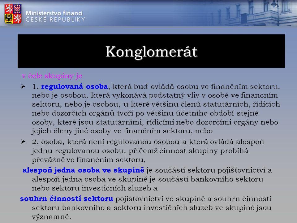 v čele skupiny je  1. regulovaná osoba, která buď ovládá osobu ve finančním sektoru, nebo je osobou, která vykonává podstatný vliv v osobě ve finančn