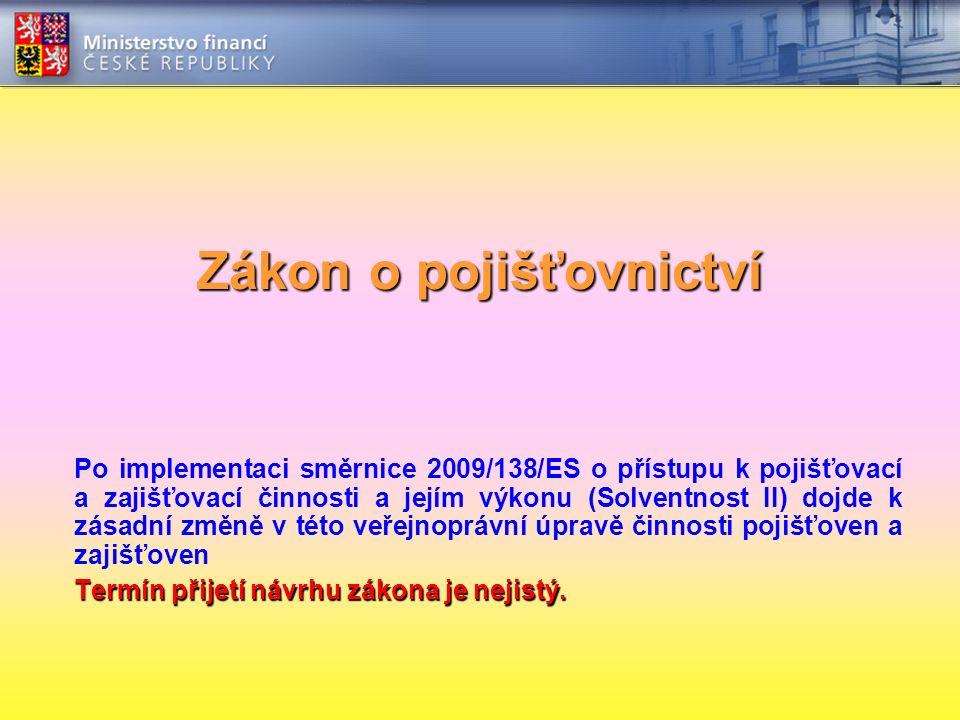 Zákon o pojišťovnictví Zákon o pojišťovnictví Po implementaci směrnice 2009/138/ES o přístupu k pojišťovací a zajišťovací činnosti a jejím výkonu (Sol