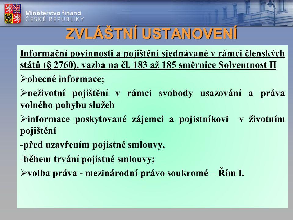 ZVLÁŠTNÍ USTANOVENÍ Informační povinnosti a pojištění sjednávané v rámci členských států (§ 2760), vazba na čl. 183 až 185 směrnice Solventnost II  o