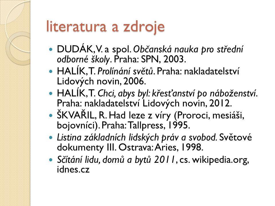 literatura a zdroje DUDÁK, V. a spol. Občanská nauka pro střední odborné školy.