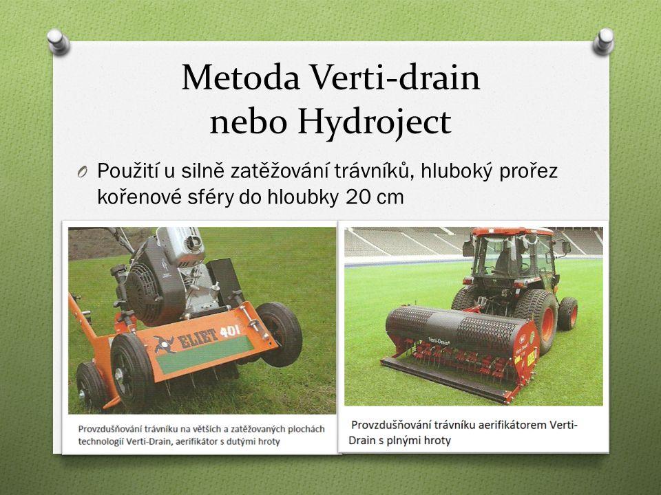 Metoda Verti-drain nebo Hydroject O Použití u silně zatěžování trávníků, hluboký prořez kořenové sféry do hloubky 20 cm