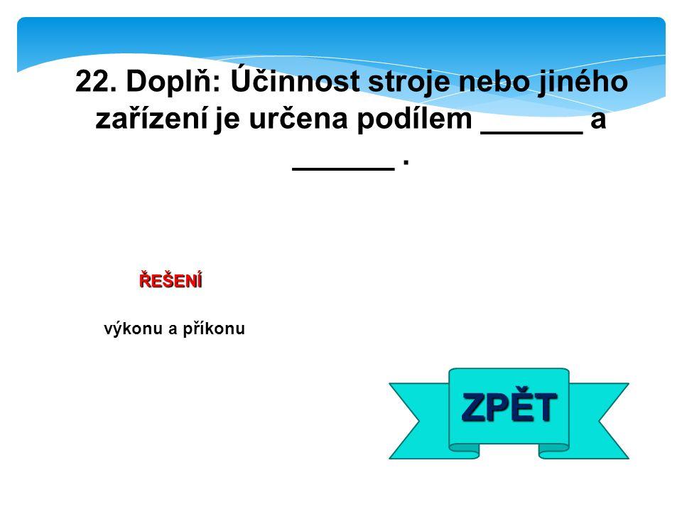 výkonu a příkonu ZPĚT ŘEŠENÍ 22.